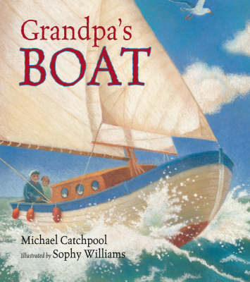 Grandpa's Boat by Michael Catchpool