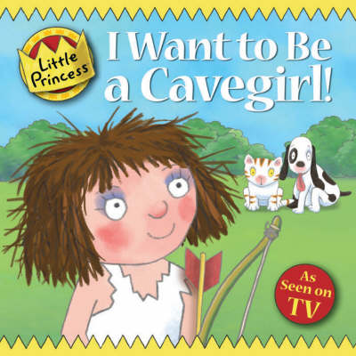 I Want to be a Cavegirl! by Tony Ross