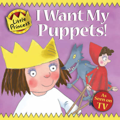 I Want My Puppets! by Tony Ross