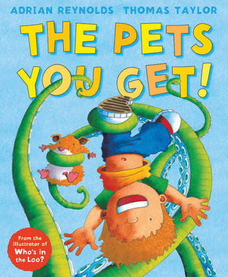 The Pets You Get by Thomas Taylor, Adrian Reynolds