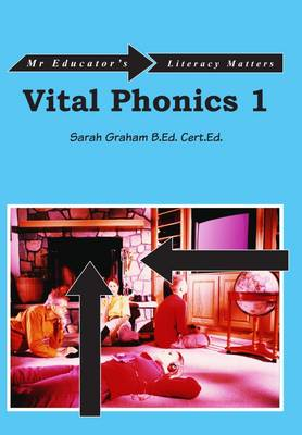 Vital Phonics 1 by Sarah , Graham, Lord of Edmonton