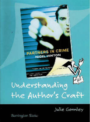 Understanding the Author's Craft Partners in Crime by Nigel Hinton