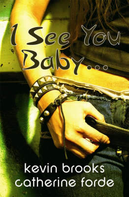 I See You, Baby... by Kevin Brooks, Catherine Forde