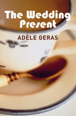 The Wedding Present by Adele Geras