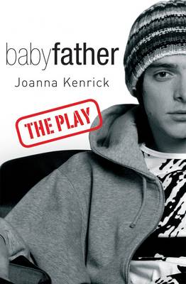 Babyfather The Play by Joanna Kenrick