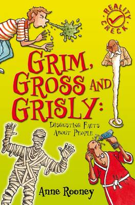 Grim, Gross and Grisly Disgusting Facts About People by Anne Rooney