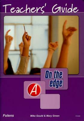 On the Edge: Level a Set 1 - Teacher Book by Mike Gould, Mary Green