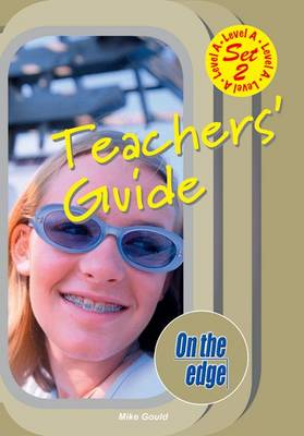 On the Edge: Level A Set 2 - Teacher Book by Mike Gould