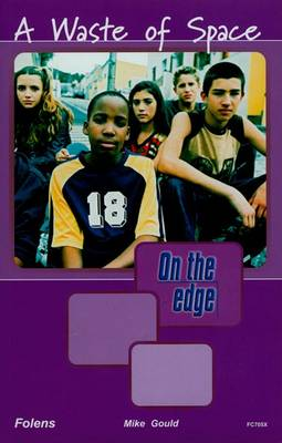 On the Edge: Level A Set 2 Book 4 Waste of Space by Mike Gould
