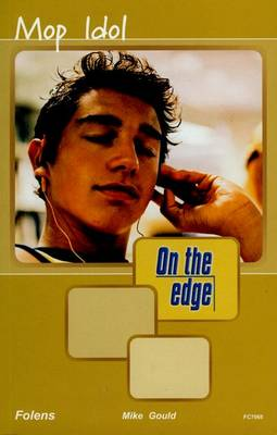 On the Edge: Level A Set 2 Book 5 Mop Idol by Mike Gould