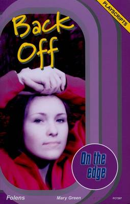 On the Edge: Playscripts for Start-up Set 2 - Back Off by Mary Green