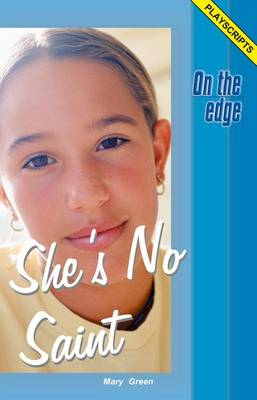 On the Edge: Playscripts for Level B Set 1 - She's No Saint by Mary Green