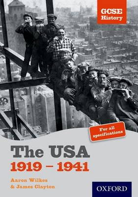 GCSE History: The USA 1919-1941 Teacher CD-ROM by Aaron Wilkes, James Clayton
