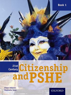 21st Century Citizenship & PSHE: Book 1 by Stephanie Yates, Eileen Osborne