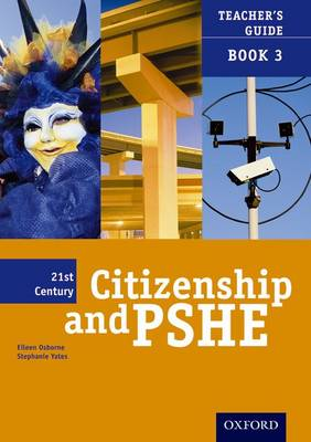 21st Century Citizenship & PSHE: Teacher File Book 3 by Stephanie Yates, Eileen Osborne