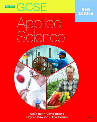 GCSE Applied Science: Student Book (OCR & AQA) by Colin Bell, David Brodie, Byron Dawson, Ann Tiernan