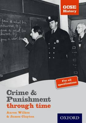GCSE History: Crime & Punishment Teacher CD-ROM by Aaron Wilkes, James Clayton