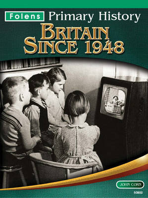 Britain Since 1948 Textbook by Jane Kevin, John Corn, Priscilla Wood, Tony D. Triggs