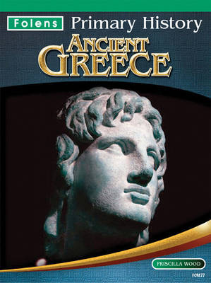 Ancient Greece Textbook by Jane Kevin, John Corn, Priscilla Wood, Tony D. Triggs