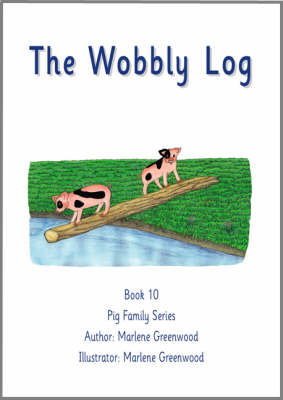 The Wobbly Log by Marlene Greenwood