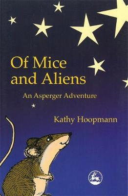 Of Mice and Aliens An Asperger Adventure by Kathy Hoopmamm