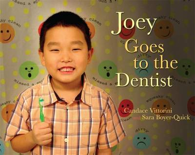 Joey Goes to the Dentist by Candace Vittorini, Sara Boyer-Quick