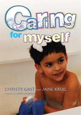 Caring for Myself A Social Skills Storybook by Christy Gast, Jane Krug, Kotoe Laackman
