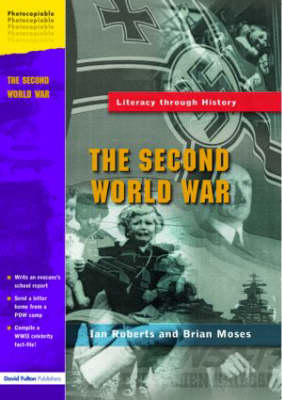 The Second World War by Ian Roberts, Brian Moses