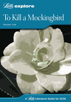 Letts Explore GCSE Text Guides To Kill a Mockingbird by