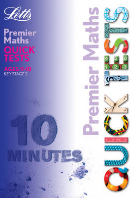 KS2 Premier Quick Tests - Maths 9-10 by Paul Broadbent, Peter Patilla
