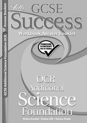 OCR Gateway (B) Additional Science - Foundation Tier Workbook Answers (2012 Exams Only) by