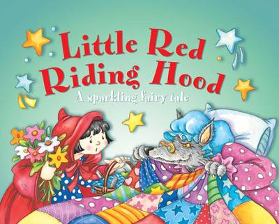 Little Red Riding Hood: A Sparkling Fairy Tale by Nicola Baxter