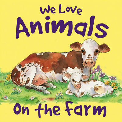 We Love Animals on the Farm by Nicola Baxter