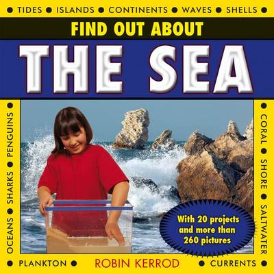 Find Out About the Sea with 20 Projects and More Than 260 Pictures by Robin Kerrod