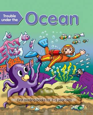 Trouble Under the Ocean First Reading Books for 3-5 Year Olds by Nicola Baxter