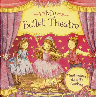 Ballet Theatre Peek Inside the 3-D Windows by Nicola Baxter