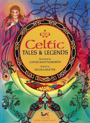 Celtic Tales & Legends Ten Mystical Stories Retold for Children by Nicola Baxter
