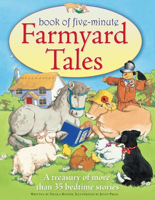 Five-minute Farmyard Tales a Treasury of More Than 35 Bedtime Stories by Nicola Baxter