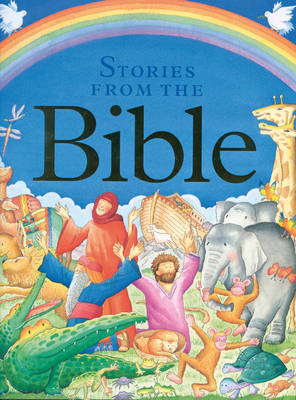 Children's Stories from the Bible A Collection of Over 20 Tales from the Old and New Testament, Retold for Younger Readers by Nicola Baxter