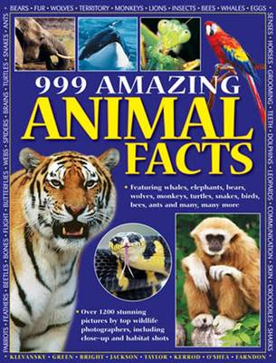 999 Amazing Animal Facts Featuring Whales, Elephants, Bears, Wolves, Monkeys, Turtles, Snakes, Birds, Bees, Ants and Many, Many More by Armadillo Publishing