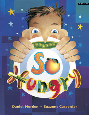So Hungry by Daniel Morden, Suzanne Carpenter