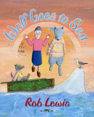 Wolf Goes to Sea by Rob Lewis