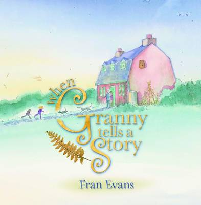 When Granny Tells a Story by Fran Evans