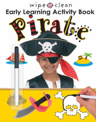 Wipe Clean Early Learning Activity Book: Pirate by Roger Priddy