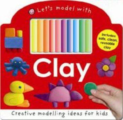 Let's Model with Clay by Roger Priddy