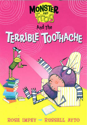The Terrible Toothache by Rose Impey
