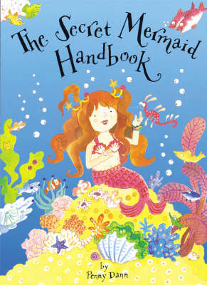 The Secret Mermaid Handbook Pop-Up Book with Paper Gifts by Penny Dann