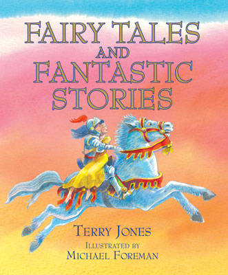 Fairy Tales and Fantastic Stories by Terry Jones