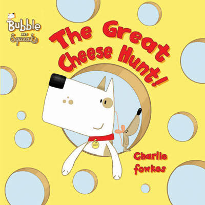 The Great Cheese Hunt! by Charlie Fowkes