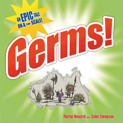 Germs! An Epic Tale on a Tiny Scale by Martin Howard